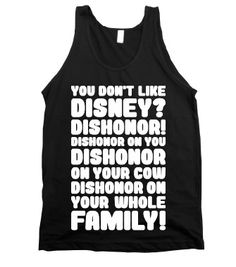You Don't Like Disney? Dishonor! - Nerds are Cool - Skreened T-shirts, Organic Shirts, Hoodies, Kids Tees, Baby One-Pieces and Tote Bags