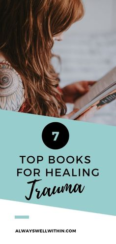 7 Top Books That Will Help You Heal Trauma — Always Well Within Healing Books, Healing Quotes, Soul Healing, Trauma Therapy, Books For Moms, Emotional Healing, Self Development, Personal Development, Coping Skills
