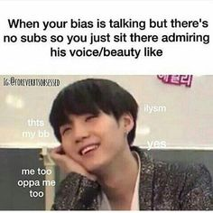 Exactly. the Fact that this is Suga and he's my bias makes it even better <3
