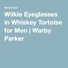 Wilkie Eyeglasses in Whiskey Tortoise for Men   Warby Parker