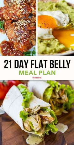 This flat-belly meal plan incorporates foods that will help trim the waistline. Some foods, like salmon and chicken, offer protein to build muscle tissue, which burns more calories than fat tissue.