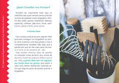 Dicas de utensílios e panelas para Brigadeiro Gourmet. Trecho do livro Segredo dos Brigadeiros Gourmet, da Carol Mendes. Acesse a resenha completa no site http://receitasdocesparavender.com/