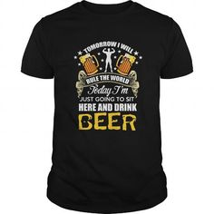Awesome Tee Today Im just going to sit here and drink BEER T-Shirt