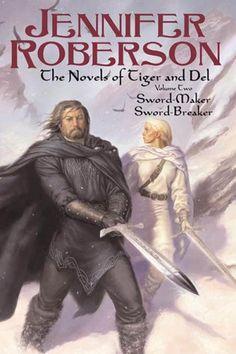 1357 Jennifer Roberson The Novels of Tiger & Del, Volume 2 Todd Lockwood Mar-06 Omnibus of Sword-Maker and Sword-Breaker.#
