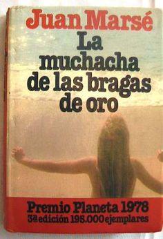 La Muchacha De Las Bragas De Oro. Juan Marsé - $ 59.00