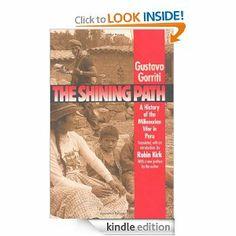 Amazon.com: The Shining Path: A History of the Millenarian War in Peru (Latin America in Translation/En Traduccion/Em Traducao) eBook: Gusta...