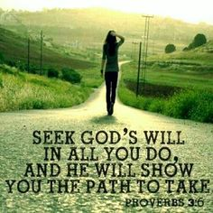 Seek God's will in all you do ~~I Love the Bible and Jesus Christ, Christian Quotes and verses. Bible Verses Quotes, Bible Scriptures, Faith Quotes, Godly Quotes, Wisdom Sayings, Adonai Elohim, Images Bible, I Look To You, The Knowing
