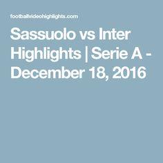 Sassuolo vs Inter Highlights | Serie A - December 18, 2016