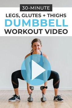 30-Minute Leg Workout At Home with Dumbbells   Nourish Move Love