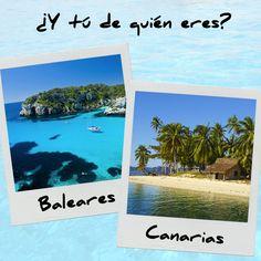 Ahora que llega el finde te tienes que mojar... ¿Tú de quién eres? ¿Baleares o Canarias?