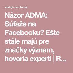 Názor ADMA: Súťaže na Facebooku? Ešte stále majú pre značky význam, hovoria experti | Reklama | Stratégie