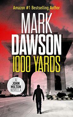 1000 Yards - A John Milton Short Story (John - http://freebiefresh.com/1000-yards-a-john-milton-free-kindle-review/