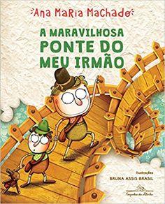 A Maravilhosa Ponte do Meu Irmão - 9788574067162 - Livros na Amazon Brasil