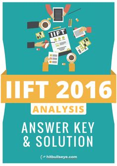 Find IIFT 2016 analysis, answer key and solution @ http://mba.hitbullseye.com/info/IIFT-2016-Analysis.php