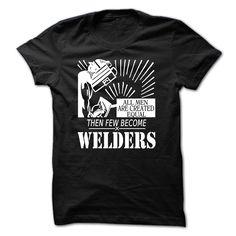 Few become welders  #welder #welders #tshirts #menswear
