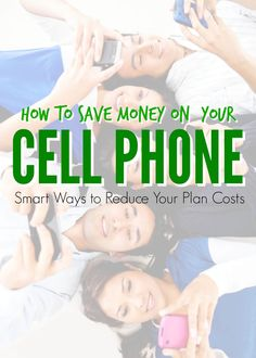 How to Save Money on Your Cell Phone! Tips and Tricks to Reduce Your Plan Cost!
