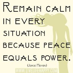 Peace equals Power.  ~ Joyce Meyer