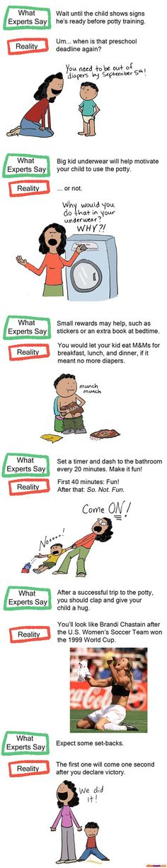 Potty Training: What the Experts Say vs. What Actually Happens in Real Life!! SOOOO FUNNYYY I can already tell this will be Landon and I in a couple of days