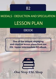 A2 pre intermediate english complete course book lesson plans esl modals deduction and speculation b2 upper intermediate l fandeluxe Choice Image