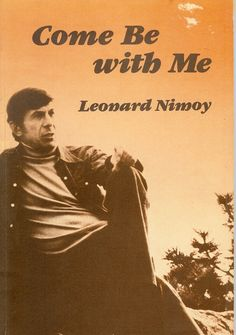 Come Be With Me: A Collection of Poems by Nimoy, Leonard - 1978 Leonard Nimoy, Star Wars, Star Trek Tos, My Poetry, Poetry Books, Library Books, My Books, Great Expectations Book, Collection Of Poems