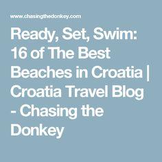 Ready, Set, Swim: 16 of The Best Beaches in Croatia   Croatia Travel Blog - Chasing the Donkey