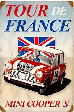 Mini Cooper S Tour De France rusted metal sign (pst 1812)