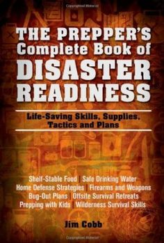 The-Preppers-Complete-Book-of-Disaster-Readiness-Life-Saving-Skills-Supplies-Tactics-and-Plans-0