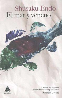 El Mar y veneno / Shusaku endo ; traducción, David Favard