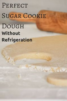 Perfect sugar cookie dough that doesn't require refrigeration. These really are the best sugar cookies!