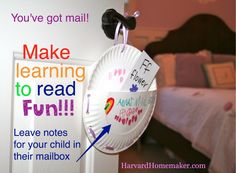 """Leave your children notes in a """"mailbox"""" on their doorknob.  They will love getting mail, and it will help them learn to read, too.  So fun!"""