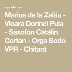 Marius de la Zalău - Vioara Dorinel Puia - Saxofon Cătălin Cortan - Orga Bodo VPR - Chitară Bodo, Math, Youtube, Math Resources, Youtubers, Youtube Movies, Mathematics
