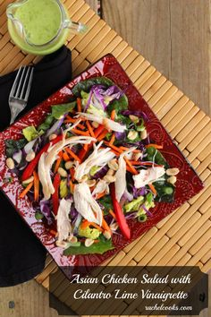 Asian Chicken Salad with Cilantro Lime Vinaigrette | RachelCooks.com  The fam loved this - I adjusted the dressing a bit (added more sugar, and added a bit of sesame ginger bottled dressing that I had).  Fabulous, quick meal.