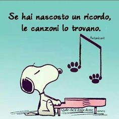 If you have hidden a memory, songs find them Snoopy The Dog, Snoopy And Woodstock, Snoopy Family, Charlie Brown Peanuts, Peanuts Snoopy, Midnight Thoughts, Snoopy Quotes, Italian Quotes, Quotes About Everything