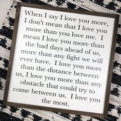 When I Say I Love You - My son quotes - Products Love You More Quotes, Love Yourself Quotes, I Choose You Quotes, Daughter Quotes, Mother Quotes, My Son Quotes, Couple Quotes, My Love Meaning, I Love You Mom