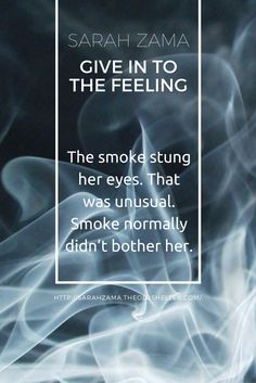 """""""The smoke stung her eyes. That was unusual. Smoke normally didn't bother her"""" - GIVE IN TO THE FEELING by Sarah Zama (dieselpunk novella)"""