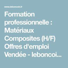Formation professionnelle : Matériaux Composites (H/F) Offres d'emploi Vendée - leboncoin.fr