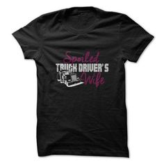 Spoiled Truck Drivers Wife  T-Shirts & Hoodies Check more at https://teemom.com/best-sellers/spoiled-truck-drivers-wife.html