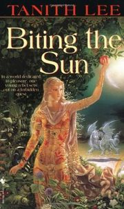 Biting the Sun by Tanith Lee - omnibus of Don't Bite the Sun and Drinking Sapphire Wine  for there was still life in it, waiting, stored like seed. :: Reviews :: James Nicoll Reviews