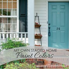 Leslie, Home Stager at Goodbye, house. Hello, home! Her own home and the paint colors she used to stage it.