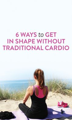 how to get in shape without traditional cardio
