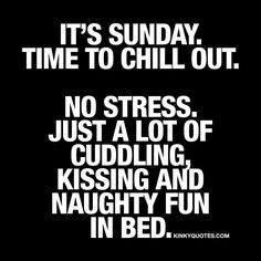 It's #Sunday Time to #chillout #nostress Just a lot of #cuddling, #kissing and naughty fun in bed. Like and tag someone Have a fantastic chilled out Sunday!