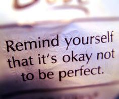 """""""You're not seeking perfection, but making your quality of life better."""""""
