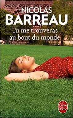 Amazon.fr - Tu me trouveras au bout du monde - Nicolas Barreau - Livres