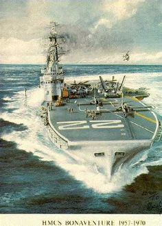 HMCS Bonaventure (CVL - a Majestic-class aircraft carrier that served from 1957 to 1970 and was the third and the last aircraft carrier to serve Canada's military. Royal Canadian Navy, Canadian Army, Royal Navy, Canadian History, Navy Aircraft Carrier, Navy Ships, Aviation Art, Ship Art, Military Art