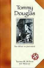 Tommy Douglas: The Road To Jerusalem
