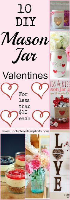 10 DIY Mason Jar Valentines Day gifts. These ideas are some of the easiest and most frugal you will find.