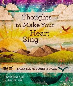 Thoughts to Make Your Heart Sing by Sally Lloyd-Jones,http://www.amazon.com/dp/0310721636/ref=cm_sw_r_pi_dp_pjt5sb1ZN3TB5YPN