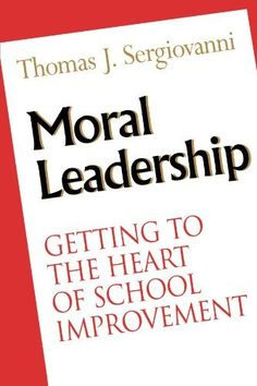 Moral Leadership: Getting to the Heart of School Improvement (The Jossey-Bass education series) by Thomas J. Sergiovanni. $22.87. Publisher: Jossey-Bass; 1 edition (February 28, 1996). Publication: February 28, 1996. Edition - 1. Author: Thomas J. Sergiovanni