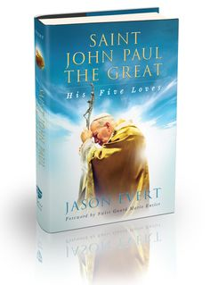 Not only a story of a saint, but also a guide to his spirituality | Saint John Paul the Great: His Five Loves by Jason Evert. #Steubie15