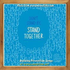 The song, STOP THAT! is a Bullying Prevention Song that reinforces the idea that there can be NO BYSTANDERS.  Performed by children who had been bullied.  Listen at www.annielynn.net
